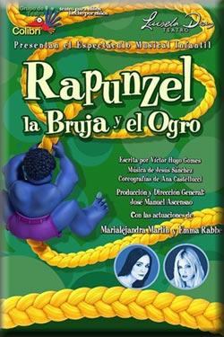 Teatro Colibrí presenta RAPUNZEL, LA BRUJA Y EL OGRO