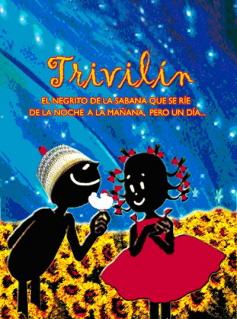 TRIVILÍN, El negrito de la sabana que se ríe de la noche a la mañana