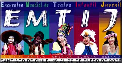 <strong>Chile, sede del Primer Encuentro Mundial de Teatro Infantil y Juvenil: EMTIJ-2006</strong>