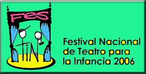 X Festival Nacional de Teatro para la Infancia en Venezuela - FesTIN 2006