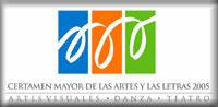 <strong>CERTAMEN MAYOR DE LAS ARTES Y LAS LETRAS 2005</strong>