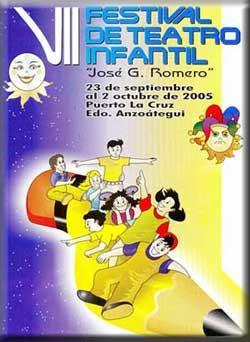 <strong>VII FESTIVAL DE TEATRO INFANTIL JOSÉ G ROMERO, 2005 - Anzoátegui, Venezuela</strong>